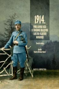 1914. Prva godina rata u Trojednoj Kraljevini i Austro-Ugarskoj Monarhiji