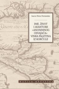 Ime, život i avanture ''anonimnog osvajača'' Vinka Paletina iz Korčule