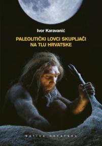Paleolitički lovci skupljači na tlu Hrvatske