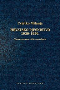 Hrvatsko pjesništvo 1930–1950. :  Novostvarnosna stilska paradigma