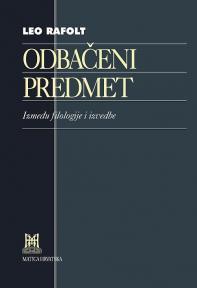 Odbačeni predmet : Između filologije i izvedbe