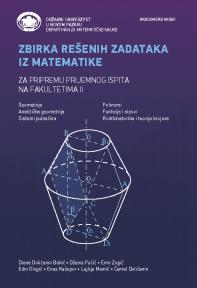 Zbirka rešenih zadataka iz matematike : Za pripremu prijemnog ispita na fakultetima II