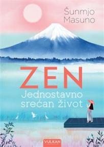Zen : Jednostavno srećan život
