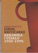 Izbor kritičarke: Keramika i staklo 1950-1999.