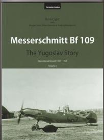 Messerschmitt Bf 109: The Yugoslav Story Volume I