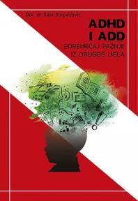 ADHD i ADD: Poremećaj pažnje iz drugog ugla