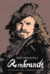 Moj prijatelj Rembrandt