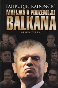 Fahrudin Radončić - Mafijaš u podzemlju Balkana
