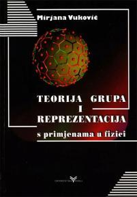 Teorija grupa i reprezentacija s primjenama u fizici