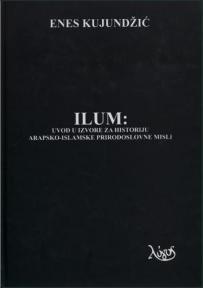 Ilum: uvod u izvore za historiju arapsko-islamske prirodoslovne misli