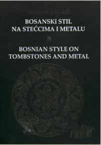 Bosanski stil na stećcima i metalu - Bosnian style on tombstones and metal
