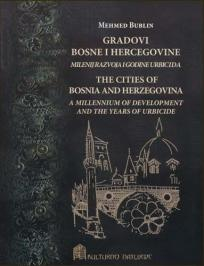 Gradovi Bosne i Hercegovine: Milenij razvoja i godine urbicida