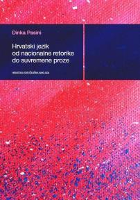Hrvatski jezik od nacionalne retorike do suvremene proze