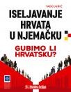 Iseljavanje Hrvata u Njemačku - Gubimo li Hrvatsku?