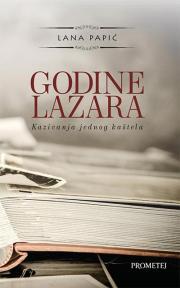 Godine Lazara: Kazivanja jednog kaštela