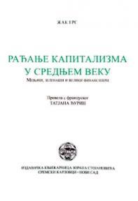 Rađanje kapitalizma u Srednjem veku: Menjači, zelenaši i veliki finansijeri
