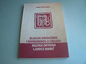 Dijalog arhaičnog i savremenog u ciklusu Muzika oktoiha Ljubice Marić