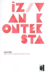 Iz/van konteksta - Ogledi i kritike iz umjetnosti, arhitekture i mode