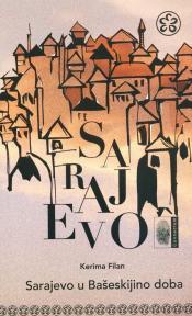 Sarajevo u Bašeskijino doba