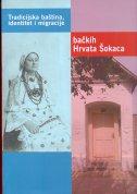 Tradicijska baština, identitet i migracije bačkih Hrvata Šokaca