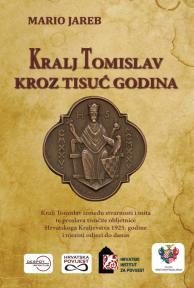 Kralj Tomislav kroz tisuć godina