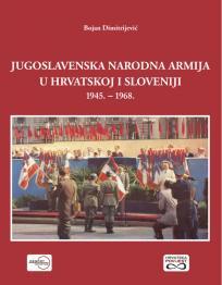 Jugoslavenska narodna armija u Hrvatskoj i Sloveniji 1945. - 1968.