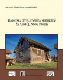 Tradicijska drvena stambena arhitektura na području Novog Zagreba