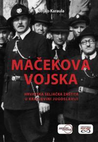 Mačekova vojska: Hrvatska seljačka zaštita u Kraljevini Jugoslaviji