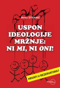 Uspon ideologije mržnje: Ni mi, ni oni!
