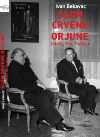 Slom crvene Orjune: Krleža, Tito, Tuđman