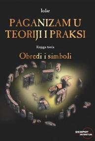Paganizam u teoriji i praksi: Obredi i simboli