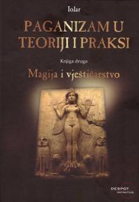 Paganizam u teoriji i praksi: Magija i vještičarstvo