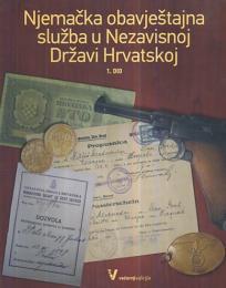Njemačka obavještajna služba u Nezavisnoj Državi Hrvatskoj, 1. dio