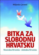 Bitka za slobodnu Hrvatsku