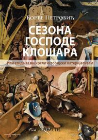Sezona gospode klošara ili etida za vaskrsli istorijski materijalizam