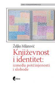 Književnost i identitet: Između potčinjenosti i slobode