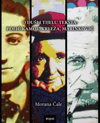 O duši i tijelu teksta: Polić Kamov, Krleža, Marinković