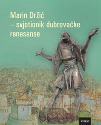 Marin Držić: Svjetionik dubrovačke renesanse