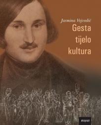 Gesta, tijelo, kultura: Gestikulacijski aspekti u djelu Nikolaja Gogolja