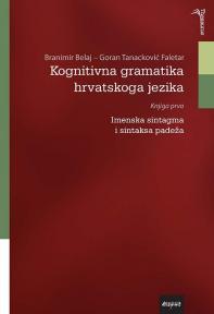 Kognitivna gramatika hrvatskoga jezika, knjiga prva