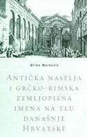 Antička naselja i grčko-rimska zemljopisna imena na tlu današnje Hrvatske