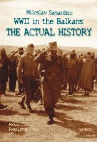 WWII in the Balkans - The Actual History