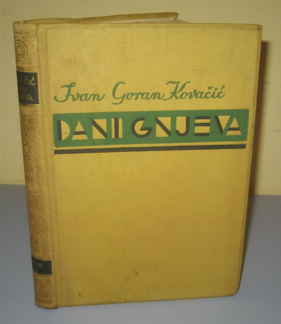 Dani Gnjeva Ivan Goran Kovacic Prvo Izdanje 1936 Ivan Goran