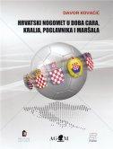 Hrvatski nogomet u doba cara, kralja, poglavnika i maršala
