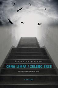 Crna limfa / Zeleno srce. Alternativni leksikon duše