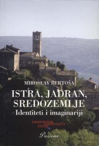 Istra, Jadran, Sredozemlje: Identiteti i imaginariji