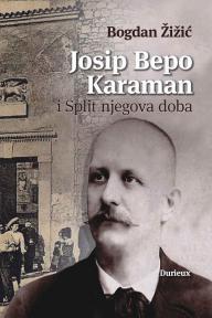 Josip Bepo Karaman i Split njegova doba