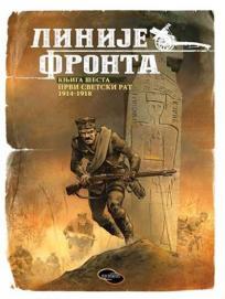Linije fronta - Knjiga šesta: Prvi svetski rat 1914-1918.