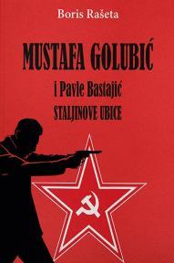 Mustafa Golubić i Pavle Bastajić: Staljinove ubice