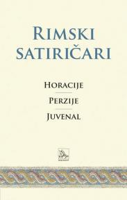 Rimski satiričari: Horacije, Perzije, Juvenal